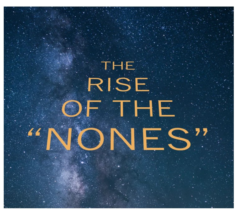 "The Rise of the ""Nones"""